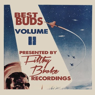 FilthyBroke Recordings:  'Best Buds Vol. II'