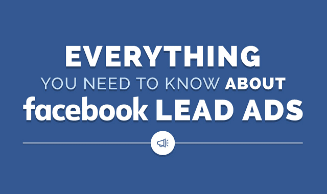 Everything You Need to Know About Facebook Lead Ads