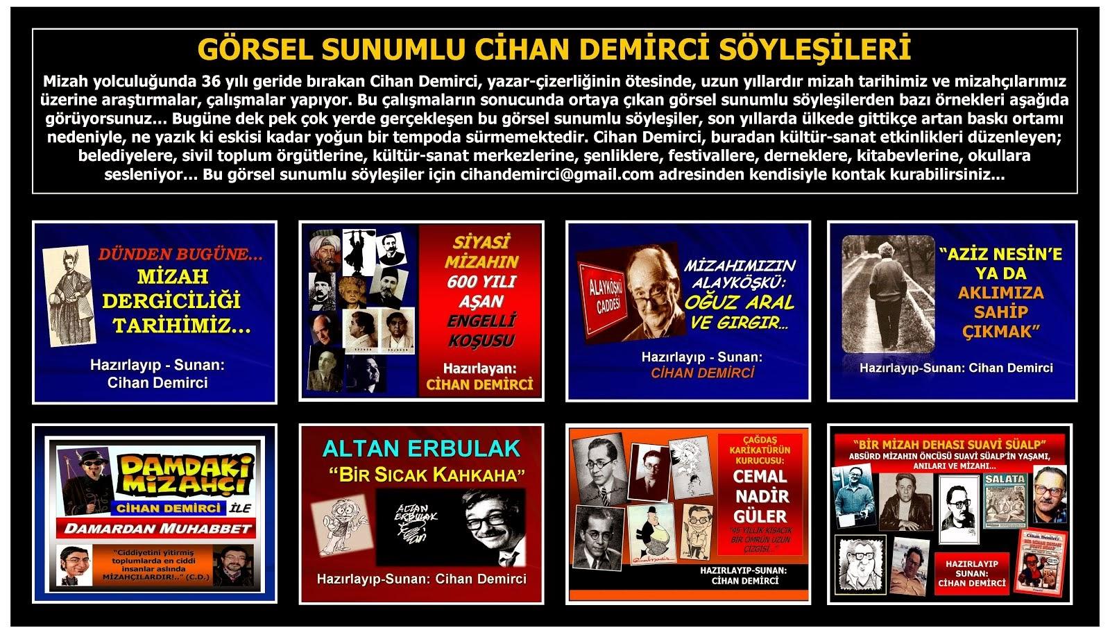CİHAN DEMİRCİ, KÜLTÜR-SANAT ETKİNLİĞİ DÜZENLEYENLERE SESLENİYOR!..