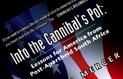 Into the Cannibal's Pot: Lessons for America from Post-Apartheid South Africa
