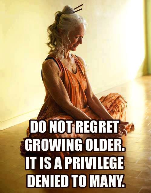[Image: Dont+regret+getting+old.jpg]