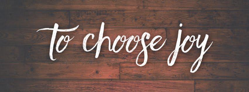To Choose Joy