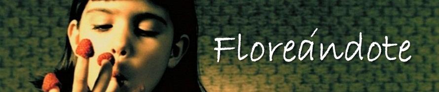 Floreándote