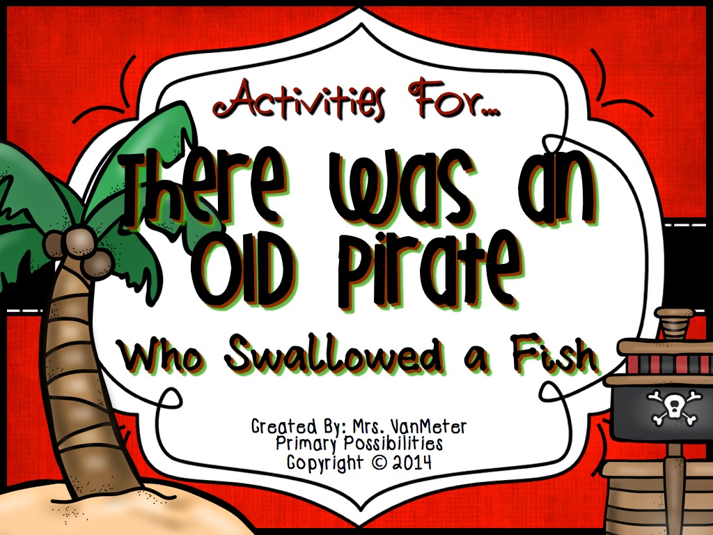 http://www.teacherspayteachers.com/Product/There-Was-An-Old-Pirate-Who-Swallowed-A-Fish-Literature-Study-Printables-1279043