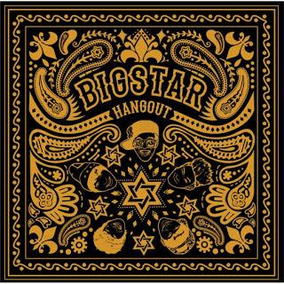 BIGSTAR (빅스타) - Hang Out