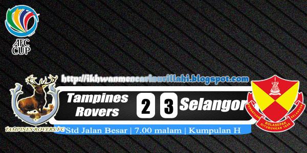 Keputusan Tampines Rovers vs Selangor 30 April 2013 - Piala AFC