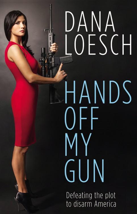 """Dana Loesch's book """"Hands Off My Gun"""""""