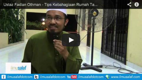 Ustaz Fadlan Othman – Tips Kebahagiaan Rumah Tangga : Mawaddah & Rahmah