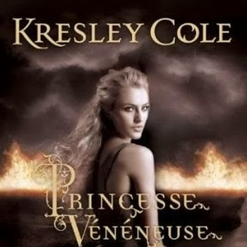 Chroniques des arcanes, tome 1 : Princesse vénéneuse de Kresley Cole