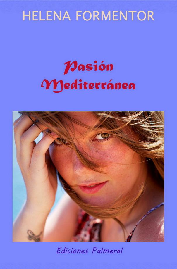 Pasión Mediterránea. Novela romántica