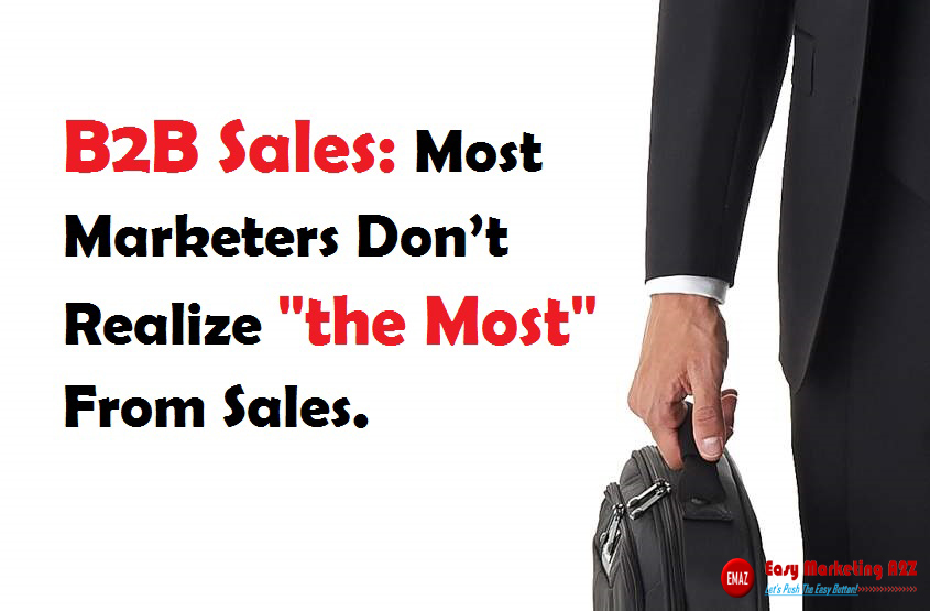 b2b sales most marketers don't realize the most from sales
