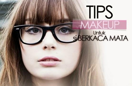Tips Make-up Cantik Untuk Wanita Berkacamata   belajar ...
