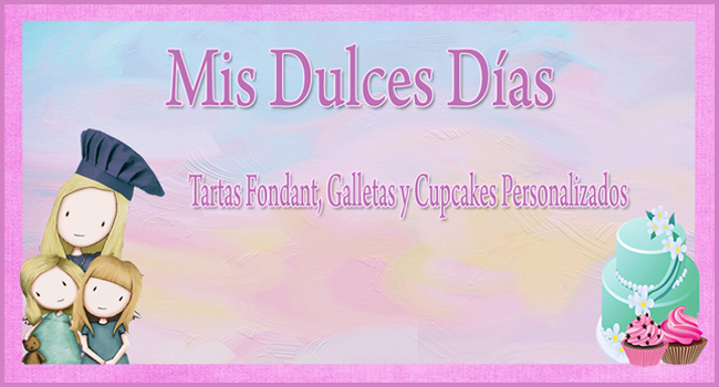 MIS DULCES DIAS / TARTAS FONDANT