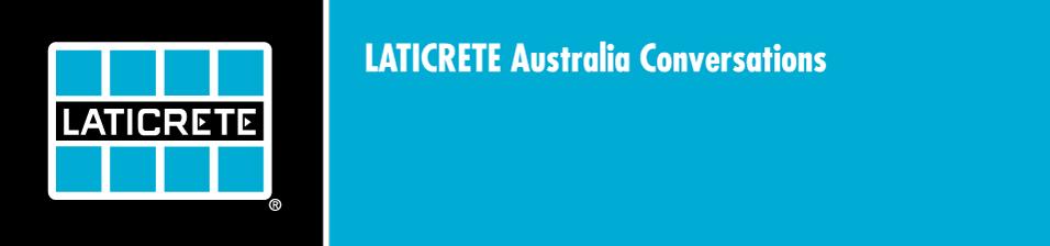 Laticrete Australia Conversations