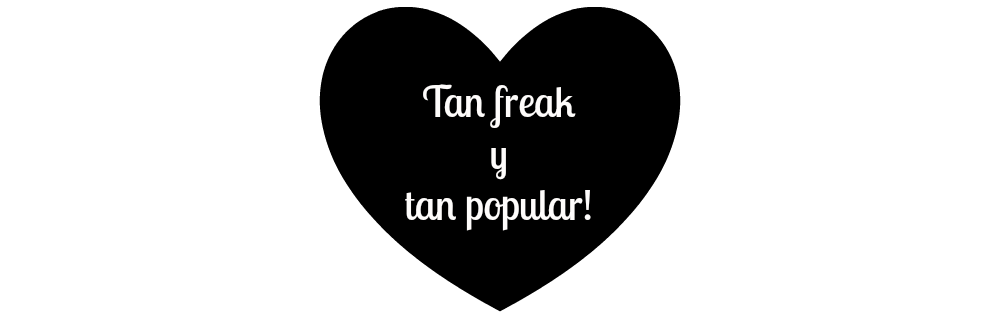 TAN FREAK Y TAN POPULAR
