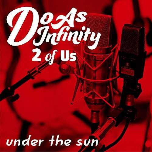 [Single] Do As Infinity – under the sun [2 of Us] (2015.12.02/MP3/RAR)