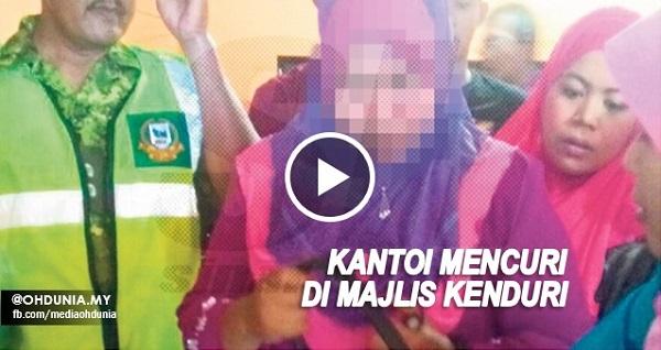 Perempuan muda tertangkap ketika mencuri di rumah kenduri