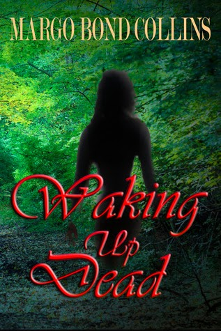 http://www.amazon.com/Waking-Dead-Margo-Bond-Collins-ebook/dp/B00HKQQRJA/ref=la_B00EOU9DEG_1_3?s=books&ie=UTF8&qid=1393830632&sr=1-3