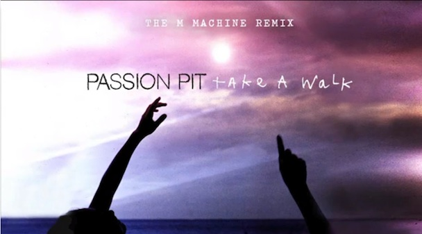 passion pit m machine remix Passion Pit   Take A Walk   The M Machine Remix (MP3 Stream)