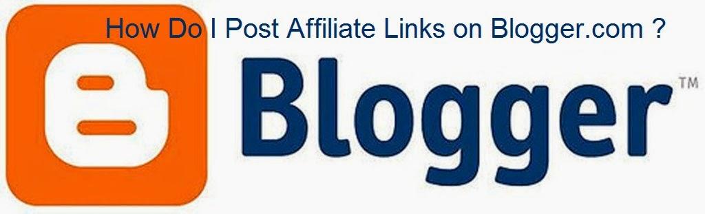 How Do I Post Affiliate Links on Blogger.com  : eAskme