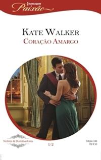 Coração Amargo * Kate Walker