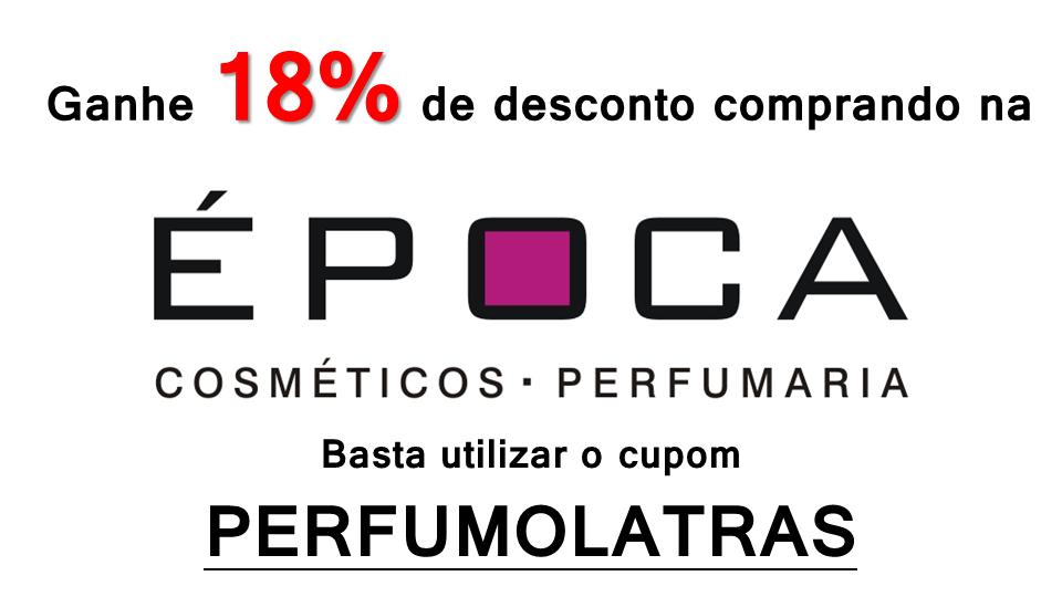 Parceria Época Cosméticos, 18% de desconto em todos os perfumes