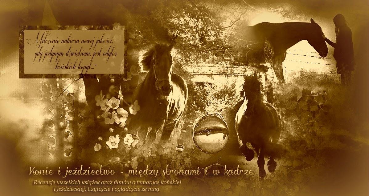 Konie i jeździectwo - między stronami i w kadrze