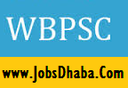 West Bengal Public Service Commission, WBPSC Recruitment, PSC Jobs, JobsDhaba, Sarkari Naukri