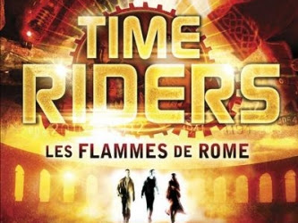 Time Riders, tome 5 : Les flammes de Rome d'Alex Scarrow