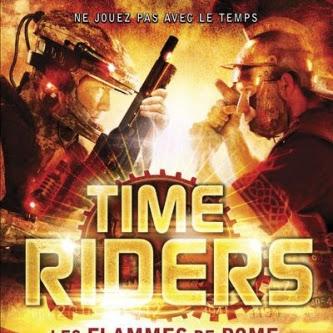 Time Riders, tome 5 : Les flammes de Rome d'Alex Scarrow