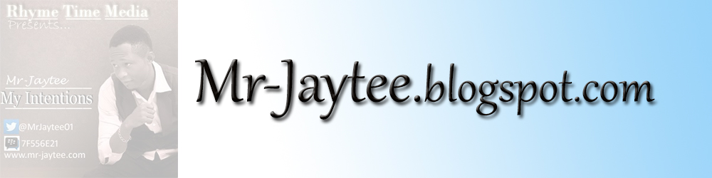 Welcome To Mr-Jaytee's Blog