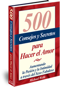 500 Ideas de Sexo - 500 Consejos y Secretos para Hacer el Amor