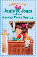 bookcover of Junie B. and Some Sneaky Peeky Spying  by Barbara Park #4