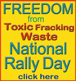 Freedom from Toxic Fracking Waste: National Rally Day