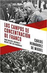 'Los campos de concentración de Franco' de Carlos Hernández de Miguel