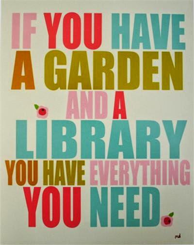 Si tienes un jardín y una biblioteca, tienes todo lo que necesitas