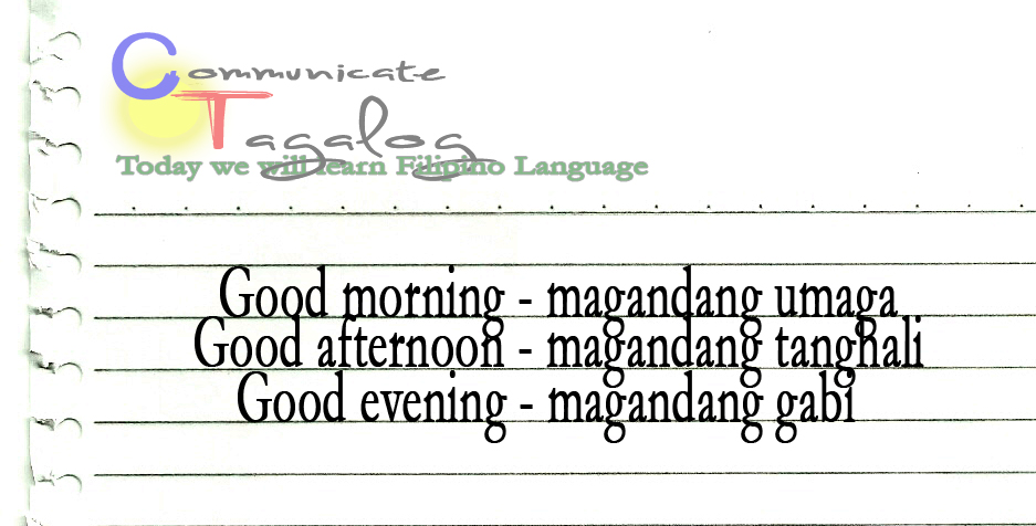 Communicate tagalog ct lesson 5 how to greet good morning good ct lesson 5 how to greet good morning good afternoon and good evening in tagalog m4hsunfo