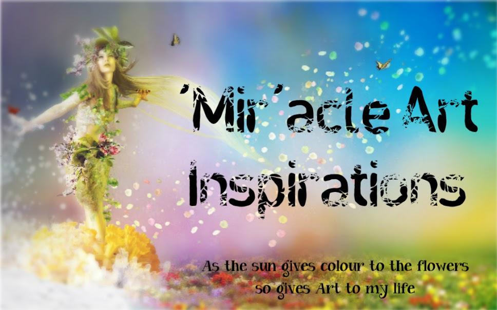 &#39;Mir&#39;acle Art Inspirations