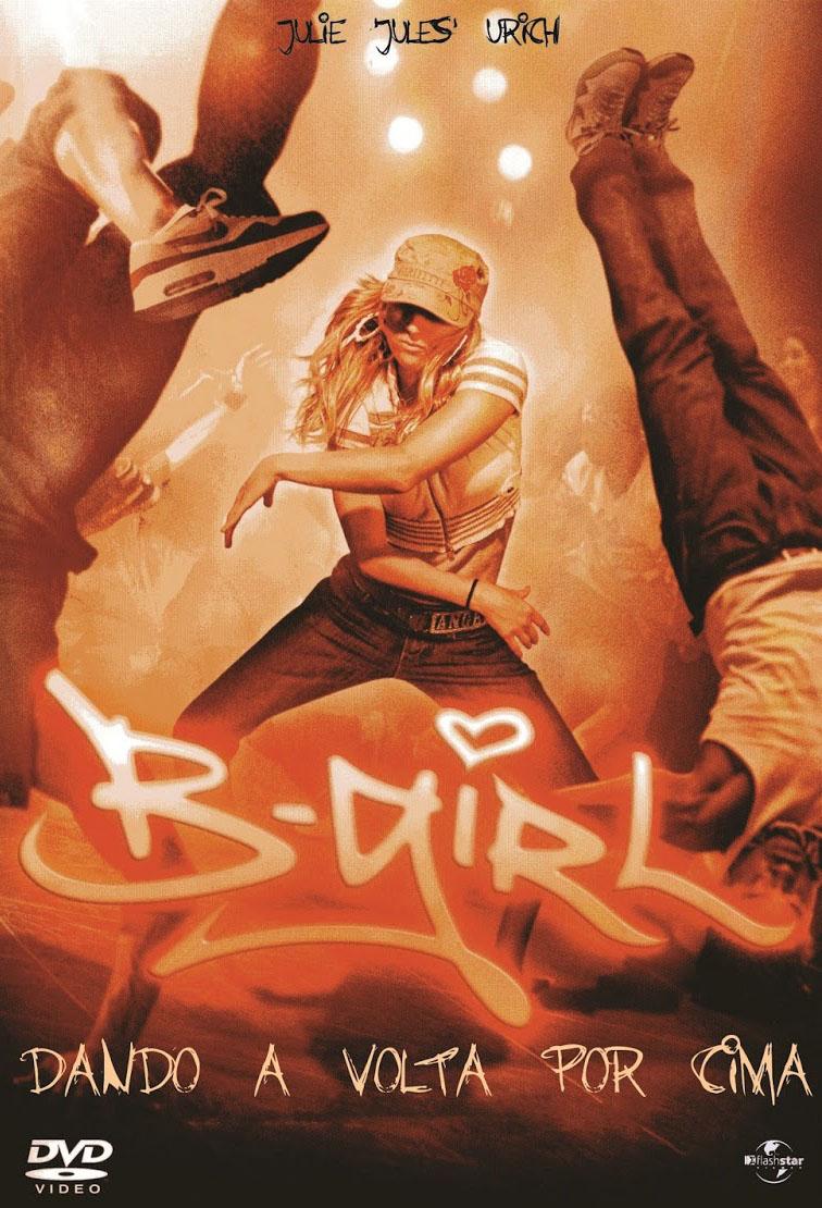 Baixe imagem de B Girl: Dando a Volta Por Cima (Dual Audio) sem Torrent