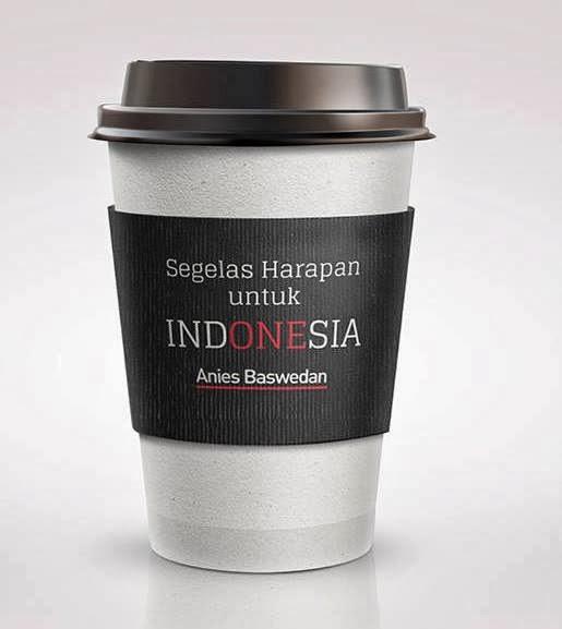 Anies Baswedan Harapan Untuk Indonesia
