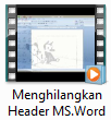 Video Tutorial Menghilangkan Header word