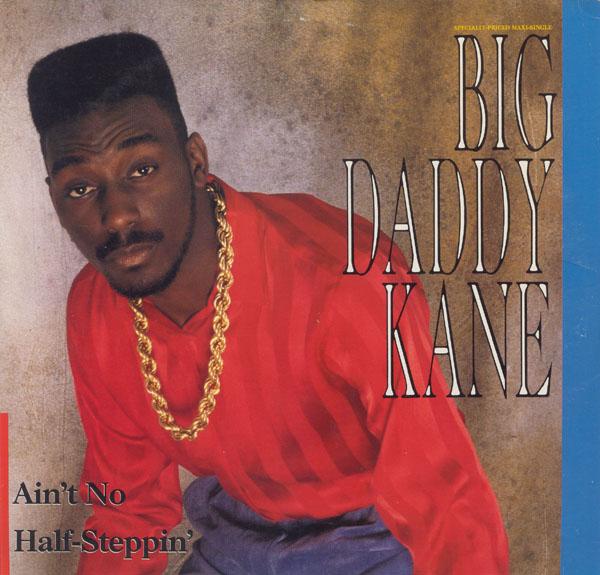 Big Daddy Kane – Ain't No Half Steppin' (VLS) (1988) (320 kbps)