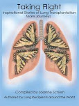 Taking Flight-Inspirational Stories of Lung Transplantation-More Journeys