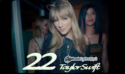 22 Lyrics - Taylor Swift