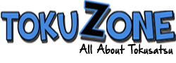 TokuZone | All About Tokusatsu