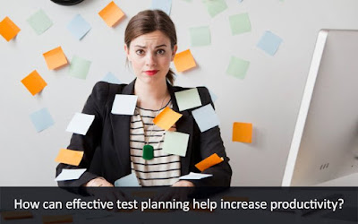 Effective Test Planning to Increase Productivity