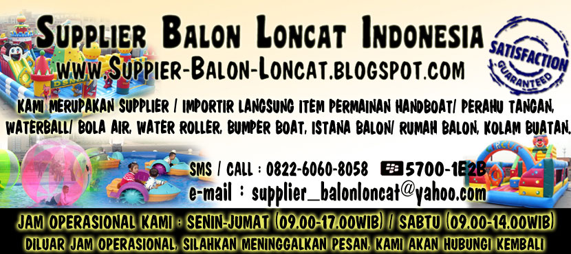 Supplier Istana Balon Loncat, Water Ball, Bola Air, Handboat, dan Water Roller Di JAKARTA