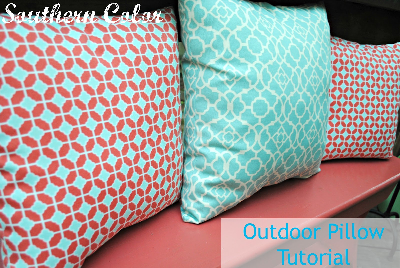 Southern Color: Outdoor Pillow Tutorial