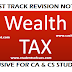 FAST TRACK NOTES / REVISION NOTES FOR WEALTH TAX FOR CA & CS COURSE