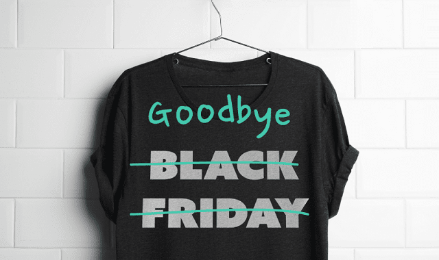 Goodbye Black Friday